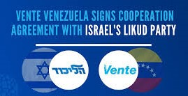 An opposition party, called Vente Venezuela,through its leader, María Corina Machado, signed a cooperation agreement with Israel's Likud party, which is in government through Prime Minister Benjamin Netanyahu.